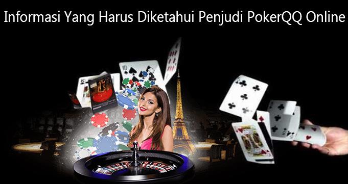 Informasi Yang Harus Diketahui Penjudi PokerQQ Online