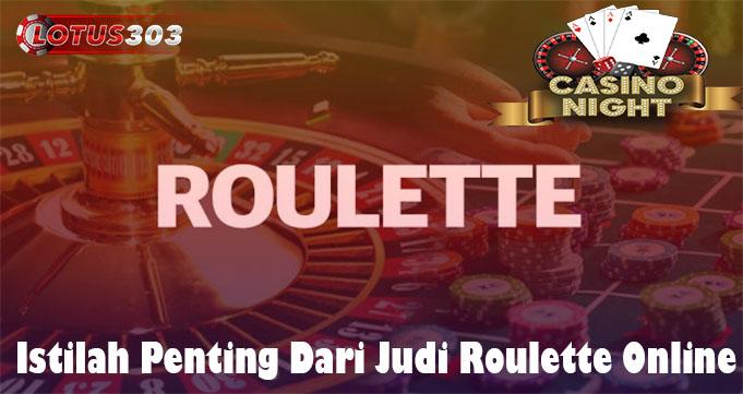 Istilah Penting Dari Judi Roulette Online