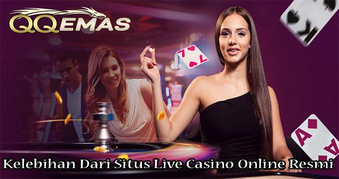 Kelebihan Dari Situs Live Casino Online Resmi