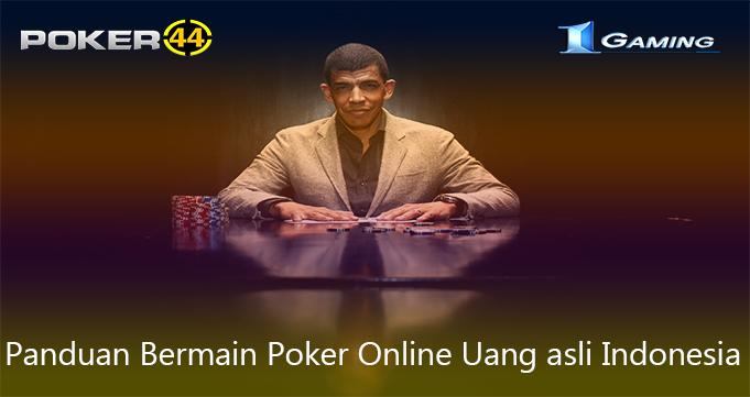 Panduan Bermain Poker Online Uang asli Indonesia