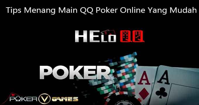 Tips Menang Main QQ Poker Online Yang Mudah