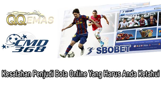 Kesalahan Penjudi Bola Online Yang Harus Anda Ketahui